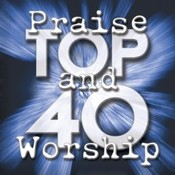Praise And Worship Top 40 Songs