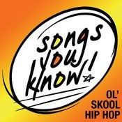 Songs You Know:  Ol' Skool Hip Hop Songs