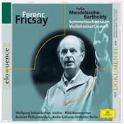 Elodokumente:Fricsay: Mendelssohn: Sommernachtstraum, Violinkonzert Songs