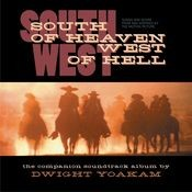 South Of Heaven, West Of Hell: Songs And Score From And Inspired By The Motion Picture Songs