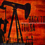 Back To Tulsa Live And Loud At Cains Ballroom Songs