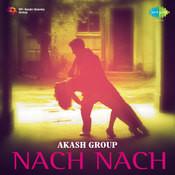 Nach Nach By Akash Group  Songs