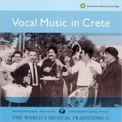 The World's Musical Traditions Vol. 11: Vocal Music in Crete Songs