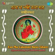 Eso Maa Lakshmi Baso Ghare Lakshmi Songs