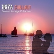 Ibiza Chillout: Balearic Lounge Collection Songs