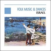 Folk Music & Dances - Israel Songs
