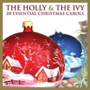 The Holly And The Ivy: 20 Essential Chrismas Carols Songs