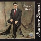 Matthew Bennett: Chamber Music Songs