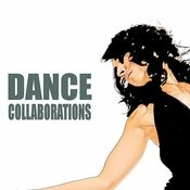 Dance Collaborations Songs