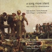 A Song More Silent - New Works For Remembrance Songs