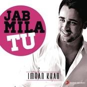 Jab Mila Tu: Imran Khan Songs