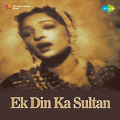 Ek Din Ka Sultan Songs