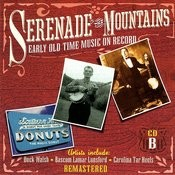 Serenade The Mountains: Early Old Time Music On Record, (CD B) Songs