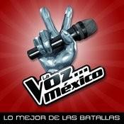 La Voz... México - Lo Mejor De Las Batallas Songs