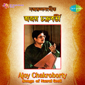 Ajoy Chakraborty Nazrul Songs Songs