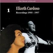 The Music Of Brazil / Elizeth Cardoso, Vol. 1 / Recordings 1955 - 1957 Songs