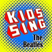 Kids Sing The Beatles - Kids Sing-Along To Top Beatles Hit Songs Songs