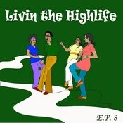 Living The Highlife Ep 8 Songs