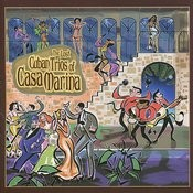 The Lost Cuban Trios Of Casa Marina Songs