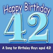 Happy Birthday (Hooray - 42 Today!) Song