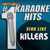 Drew's Famous # 1 Karaoke Hits: Sing Like The Killers Songs