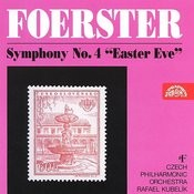 Foerster: Symphony No. 4 In C Minor Easter Eve Songs