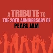 A Tribute To The 20th Anniversary Of Pearl Jam Songs