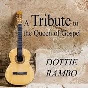 A Tribute To The Queen Of Gospel: Dottie Rambo Songs