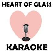 Heart Of Glass (Karaoke) Songs