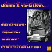 Theme & Variations, Vol. 2: Franz Lehrndorfer Improvises On The New Organ In The Dome At Munich Songs