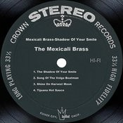 Mexicali Brass-Shadow Of Your Smile Songs