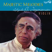 Majestic Melodies - Lalgudi G. Jayaraman Songs