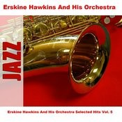 Erskine Hawkins And His Orchestra Selected Hits Vol. 5 Songs