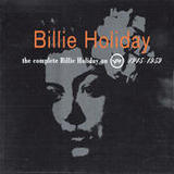 The Complete Billie Holiday On Verve, 1945-1959 Songs