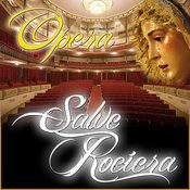 La Salve Rociera Del Ole Y Ole Version Opera Clasica Songs