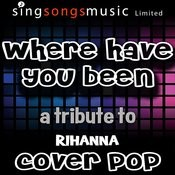 Where Have You Been Song