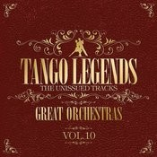 Tango Legends Vol. 10: Great Orchestras Songs