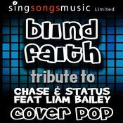 Blind Faith (Tribute To Chase & Status Feat Liam Bailey) Songs