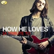 oh how he loves us david crowder mp3 download free