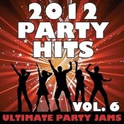 2012 Party Hits, Vol. 6 Songs