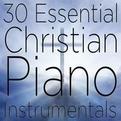 30 Essential Christian Piano Instrumentals Songs