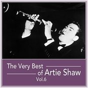The Very Best Of Artie Shaw, Vol. 6 Songs