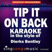 Tip It On Back (In The Style Of Dierks Bentley) [Karaoke Version] - Single Songs