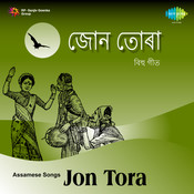 Jon Tora - Bihu Songs Songs