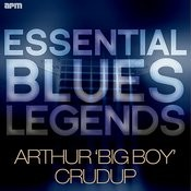 Essential Blues Legends - Arthur 'big Boy' Crudup Songs