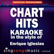 Chart Hits (In The Style Of Enrique Iglesias) [Karaoke Version] Songs
