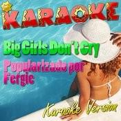 Big Girls Don't Cry (Popularizado Por Fergie) [Karaoke Version] Song