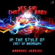 Yes Sir! That's My Baby (In The Style Of Cast From Broadway) [Karaoke Version] - Single Songs
