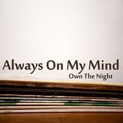 Always On My Mind: Own The Night Songs