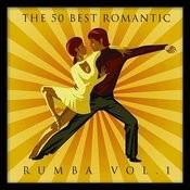 The 50 Best Romantic Rumba Vol. 1 Songs